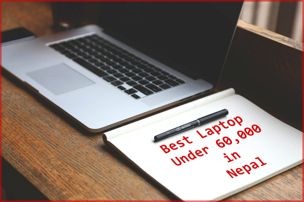 Laptops Under Rs. 60000 in nepal